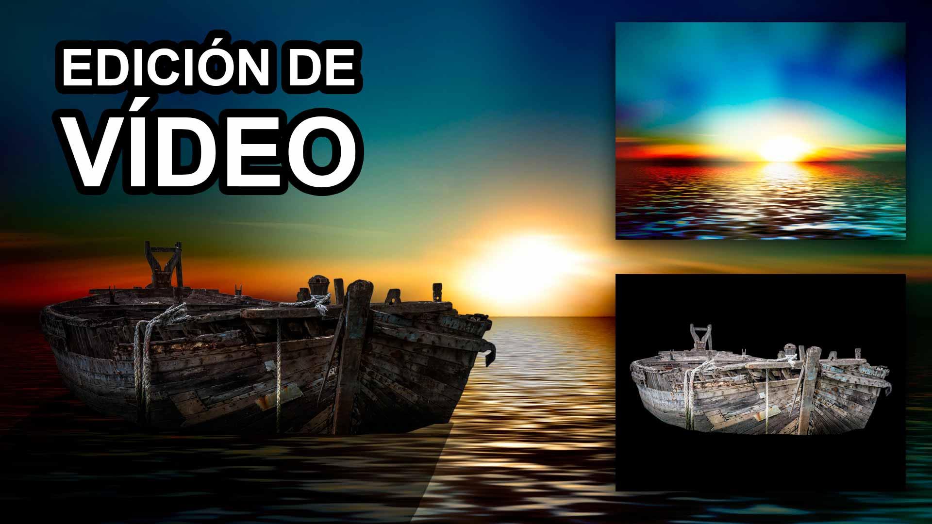 Edición de Vídeos – Qué es y para qué sirve