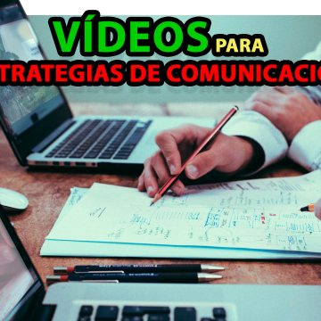 La importancia de incluir vídeos en tu estrategia de comunicación