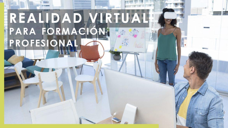Realidad Virtual para Formación Profesional - GrupoAudiovisual