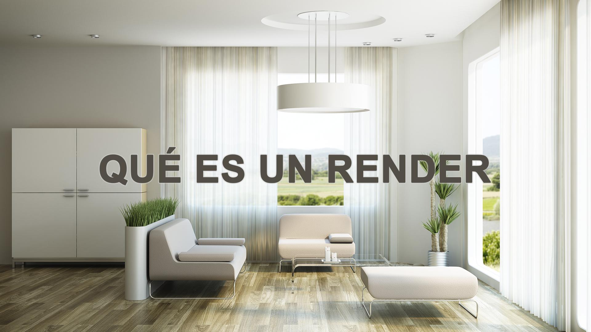 Empresa de RENDERS | Qué es un render | Significado y TIPOS